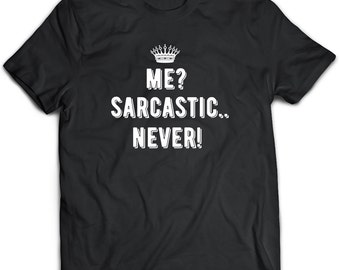 Sarcastic T-Shirt. Perfect Gift for Your Dad, Mom, Boyfriend, Girlfriend, or Friend - Proudly Made in the USA! Sarcastic gift