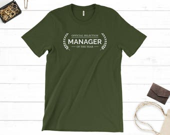 Manager Gift, Manager Shirts, Unisex Tee, Gift for Men, Girl Boss Gift, Affordable Gift, Boss Gift Idea, Manager of the Year