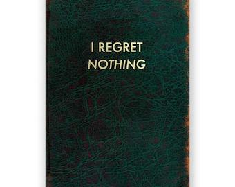I Regret Nothing - JOURNAL - Humor - Gift