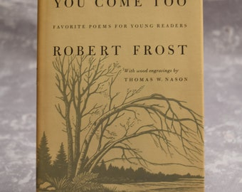 You Come Too (Favorite Poems for Young Readers) - Robert Frost (First Edition)