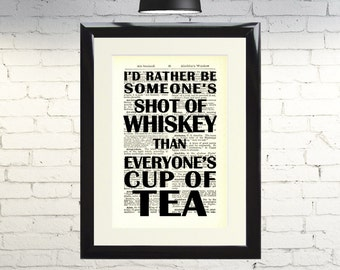 Dictionary Art Print I'd Rather Be Someone's Shot of Whiskey Framed Vintage Poster Picture Handmade Original Artwork