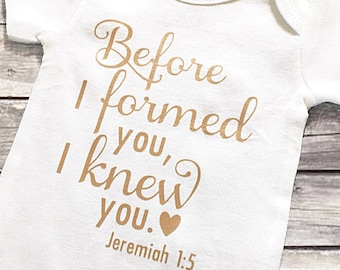 Before I Formed You I Knew You, Jeremiah 1:5, Baby Girl, Baby Shower, Coming Home Outfit, Infertility Pregnancy Announcement, Rainbow Baby