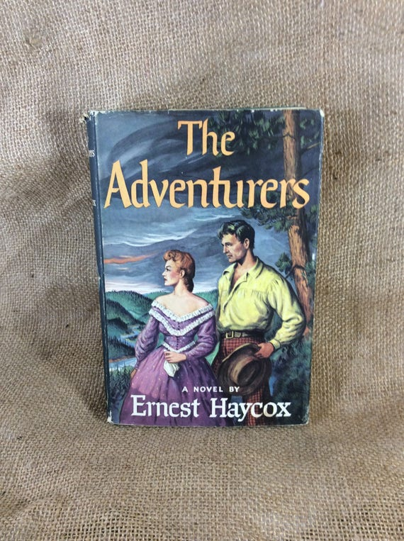 Vintage The Adventurers by Ernest Haycox 1954 first edition hard cover with dust jacket, exciting and violent story of living in the past