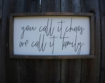 You Call it Chaos We Call it Family - Family Sign - Home Decor - Wall Decor