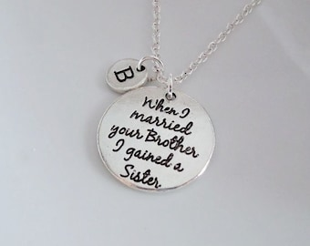 When I Married Your Brother I Gained A Sister Necklace, Sister in law necklace, Sister of the groom Gift, Bracelet, Personalized necklace