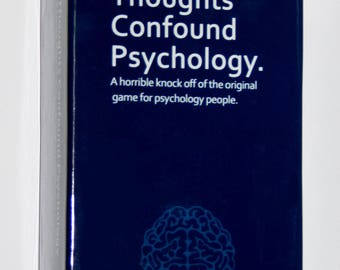 Thoughts Confound Psychology Game ( Terrible knock off of the original Cards Against Humanity)