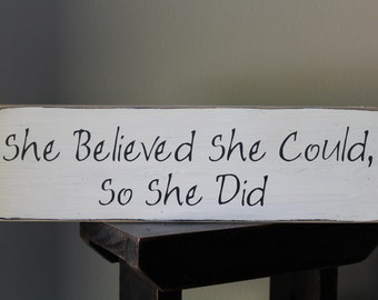 She Believed She Could, So She Did Wood Message Sign, Encouragement, Family Sign, Love, Farmhouse, Rustic, Faith, Primitive, Home Living
