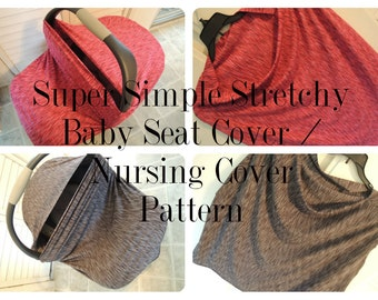 PATTERN Stretch Baby Seat and Nursing Cover Tutorial, Super Simple to Make