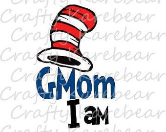"Cat in the Hat ""GMom I Am"" SVG Digital File"