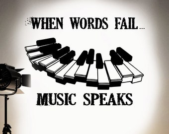 Music Quote Wall Decal - When Words Fail, Music Speaks Decal, Quote for Home, Home Decor, Lettering Wall Decal, Home decal rta119