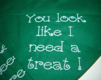 I Need A Treat Message Embroidered on Green Dog Scarf Over the Collar Dog Bandana