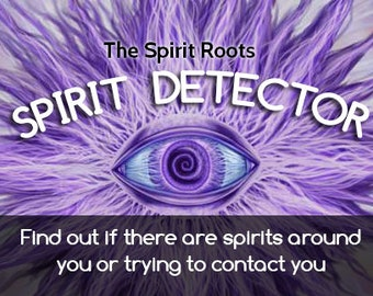 Spirit Detector - A scrying reading to find out if any spirits are around you or trying to contact you
