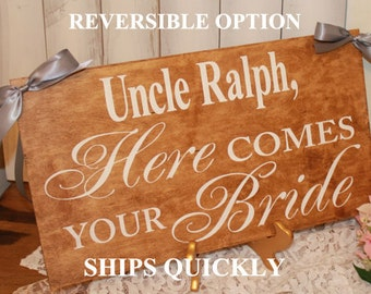 Uncle Here Comes Your BRIDE Sign/Photo Prop/U Choose Colors/Great Shower Gift/Rustic/Natural Board/Personalized/Wood Sign/Reversible