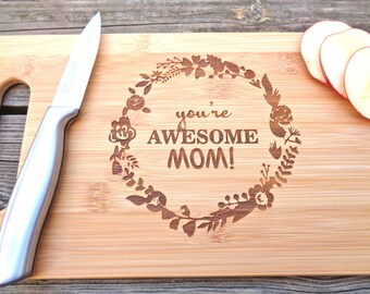 You're Awesome MOM Mothers Day Gift Engraved BAMBOO Cutting Board 14 X 7.5 Great Gift For Mom Mother Day Gift Engraved Cutting Board