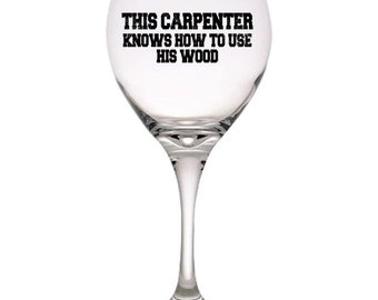 Funny Gift for Carpenter, Red Wine Glass, Father Day Gift, Funny Mug