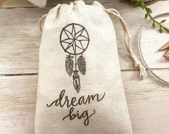 Dream Big Favor Bag~ Dreamcatcher Gift Bag~ Muslin Favor Bag (3x5 shown)