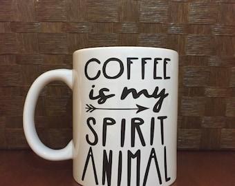 Coffee is my Spirit Animal coffee mug!  *coffee cup, funny coffee mug, funny coffee cup, gift, personalized mugs, humor, caffeine