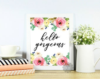 hello gorgeous printable wall art nursery playroom print home decor watercolor floral wall art print quote typography poster print floral