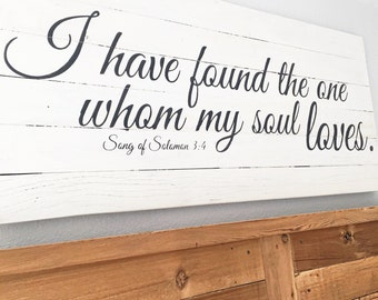 I have found the one whom my soul loves | Song of Solomon signs | Anniversary | Master bedroom wall decor | Extra Large Wall Art | Wood sign