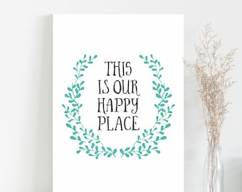 This Is Our Happy Place - typographic art print with green leaves