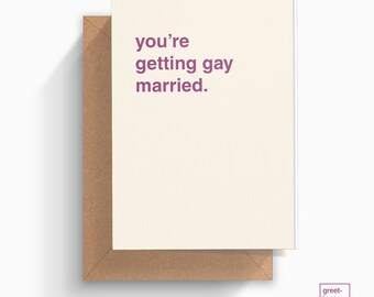 You're Getting Gay Married Wedding Card