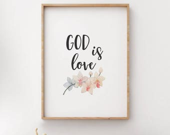 God is Love, Scripture Print, Floral Art, Bible Verse Quote, Religious Wall Decor, Love, Inspirational Art, Printable Wall Decor, 1 John 4:8
