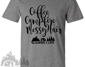 GLAMPER LIFE Comfy T-Shirt | Coffee Campfire Messy Hair | Camping Glamping