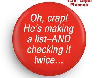 "Funny 1.25"" Xmas Lapel PInback- Fun, holiday pinback, Stocking Stuffer"
