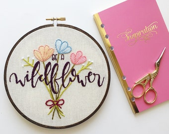 Be a Wildflower embroidery hoop art.