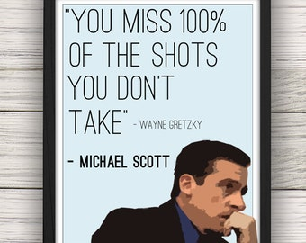 "Michael Scott ""You Miss 100% of the Shots You Don't Take"" Quote, The Office"