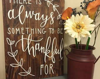 There Is Always Something To Be Thankful For | Wooden Sign | Wall Hanging