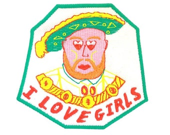 Henry the 8th iron on patch I love girls