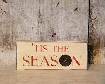 Hockey Sign, Tis the Season, Rustic Hockey Sign, Hockey Skates, Primitive Sign, Painted Hockey Sign, Rustic Sport Sign, Wood Hockey Sign