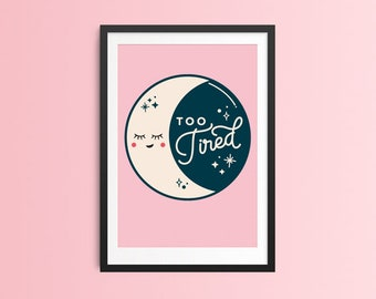 Too Tired Moon Phase Art Print, Modern Wall Art, Home Decor, Luna, Space Wall Art, Nursery Decor, Moon Print, New Mom Gift, Best Friend Gift