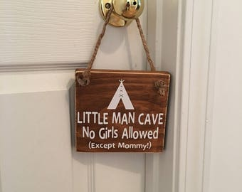 Adorable Rustic Little Man Cave No Girls Allowed (Except Mommy!) ™ With Indian Tee Pee Wooden Door Sign for Little Boys Room / Nursery