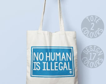 No Human is Illegal, shoulder bag, protest, personalised gift, gift, activist gift, persisted, refugees welcome, womens rights, human rights
