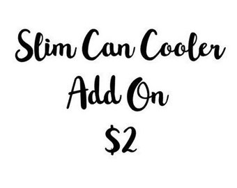 Slim Can Cooler Add On / Slim Beer Huggie Add On Charge