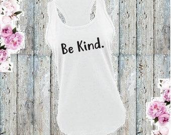 Be Kind. Womens Tank Top Gathered Racer back Longer Length