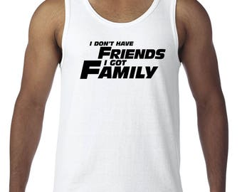 I don't have Friends I got Family Tank Top