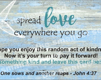 "Random Acts of Kindness Cards, Pay it Forward Cards, Coastal, Nautical, ""Spread love everywhere you go"" - John 4:37"