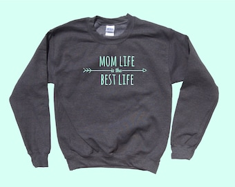 Mom Life is the Best Life - Mom Crewneck Sweater