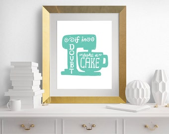 Bakery Print - Kitchen Print - Kitchen Art - If in Doubt, Bake a Cake - Funny - Kitchen Blue Art - Bakery Sign