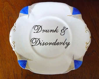 Drunk and Disorderly hand painted vintage dinner sized bone china plate with hanger one of a kind