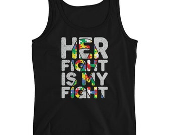 Ladies Her Fight is My Fight Autism Awareness and Support Tank Top