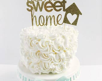 Home Sweet Home cake topper/ Housewarming cake topper