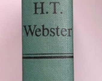 The Best of HT Webster,A Memorial Collection 1953,cartoons,First printing,Robert Sherwood,Newspaper cartoonist,250 cartoons,1953 collectible