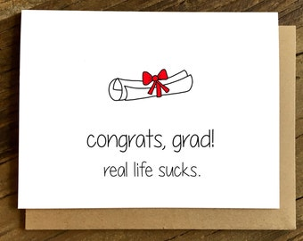 Funny Graduation Card - Real Life Sucks. College Graduation. High School Graduation.