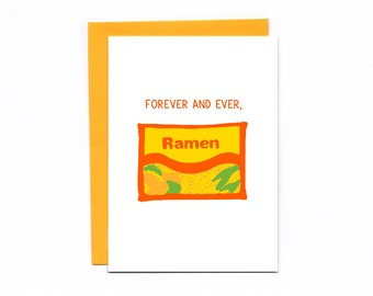 Forever and Ever, Ramen - pun card - funny card - noodle puns - love - wedding card - carb love