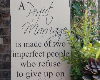 A Perfect Marriage, Love Quote Sign, Wood Sign Saying, Inspirational Sign, Wedding Sign, Couple Love Sign