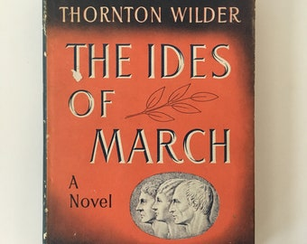 The Ides of March, First Edition, Thornton Wilder